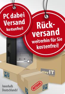 Ist bei Ihrer Bestellung ein playIT-PC dabei, ist die Bestellung innerhalb Deutschlands versandkostenfrei! Rücksendungen weiterhin für Sie kostenfrei!